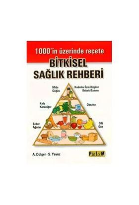 Bitkisel Sağlık Rehberi - A. Dülger