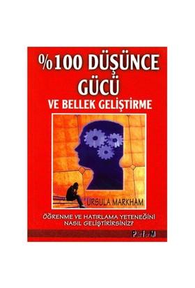 % 100 Düşünce Gücü ve Bellek Geliştirme - Ursula Markham