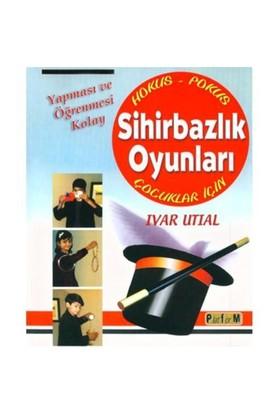 Sihirbazlık Oyunları - Çocuklar İçin - Ivar Utial