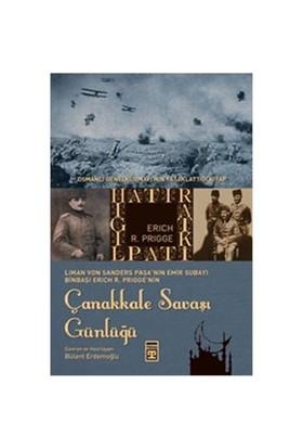 Çanakkale Savaşı Günlüğü Osmanlı Genelkurmayı'nın Yasaklattığı Kitap - Erich R. Prigge