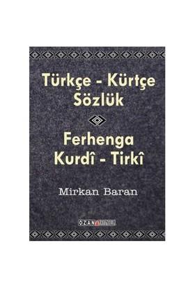 Kürtçe-Türkçe Sözlük Ferhanga Kurdi Tırki-Mirkan Baran
