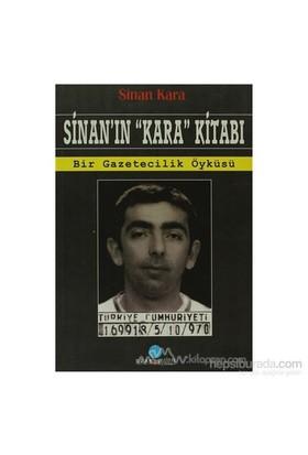 """Sinan'In """"Kara"""" Kitabı Bir Gazetecilik Öyküsü-Sinan Kara"""