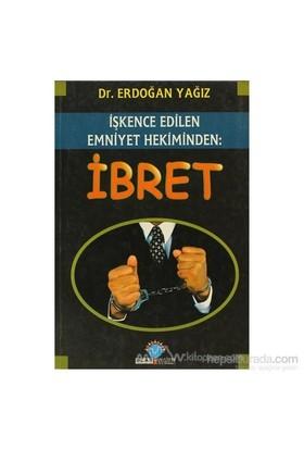 İbret - İşkence Edilen Emniyet Hekiminden-Erdoğan Yağız