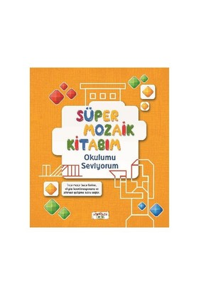 Süper Mozaik Kitabım Okulumu Seviyorum-Asena Meriç