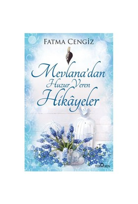 Mevlana'Dan Huzur Veren Hikayeler-Fatma Cengiz