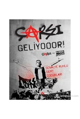 Çarşı Geliyooor! - Tribünün Asi Çocuklarından Türkiye'Yi Sarsan Haziranın Hikayesi-Kolektif