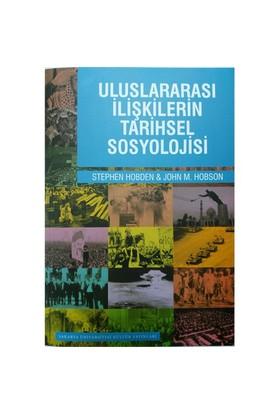 Uluslararası İlişkilerin Tarihsel Sosyolojisi-Stephen Hobden