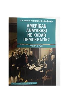 Amerikan Anayasası Ne Kadar Demokratik-Robert A. Dahl