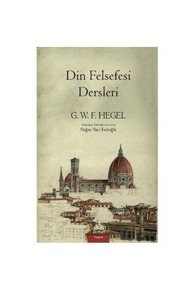 Din Felsefesi Dersleri-Georg Wilhelm Friedrich Hegel