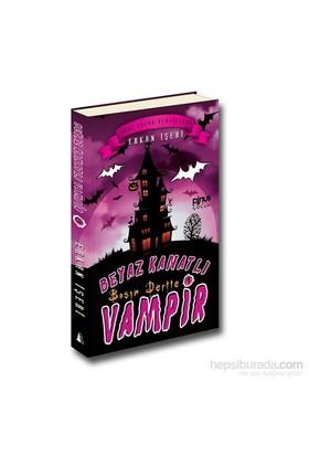 Beyaz Kanatlı Vampir 1 - Başım Dertte - Erkan İşeri
