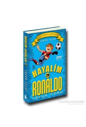 Hayalim Ronaldo 3- Yolun Sonu - Erkan İşeri