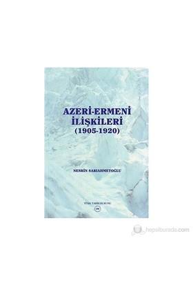 Azeri-Ermeni İlişkileri (1905-1920)-Nesrin Sarıahmetoğlu