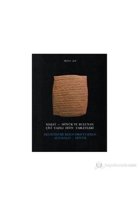 Maşat - Höyük'Te Bulunan Çivi Yazılı Hitit Tabletleri-Sedat Alp