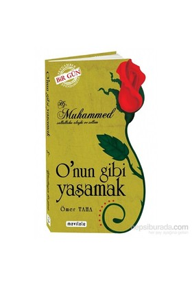 Hz. Muhammed (S.A.V O'Nun Gibi Yaşamak / Özel Kesim Kapak-Ömer Taha