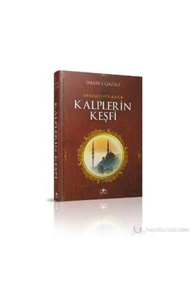 Mükaşefetü'l-Kulub Kalplerin Keşfi - İmam-ı Gazali