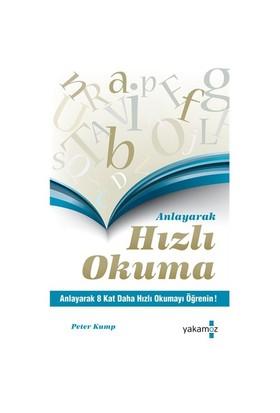 Anlayarak Hızlı Okuma - (Anlayarak 8 Kat Daha Hızlı Okumayı - Peter Kump