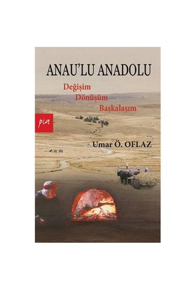 Anau'lu Anadolu - Umar Ö. Oflaz