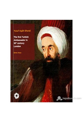 Yusuf Agah Efendi - The First Turkish Ambassodor in 18 Centry London