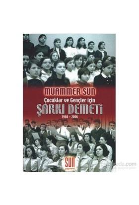 Çocuklar Ve Gençler İçin Şarkı Demeti 1960-2006