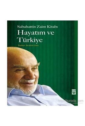 Hayatım Ve Türkiye-Sabahattin Zaim