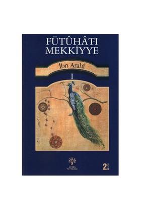 Fütuhat-I Mekkiyye 1 - Muhyiddin İbn Arabi