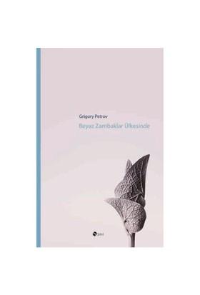 Beyaz Zambaklar Ülkesinde - Grigory Petrov