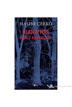 Diana'Nın Kanlı Kavakları-Hasibe Çerko