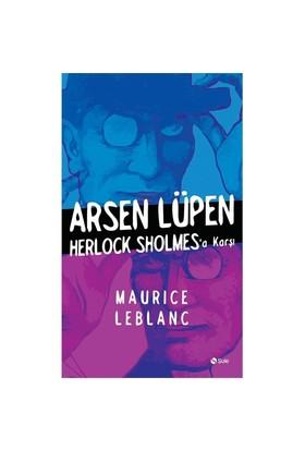 Arsen Lüpen Herlock Sholmes'A Karşı-Maurice Leblanc