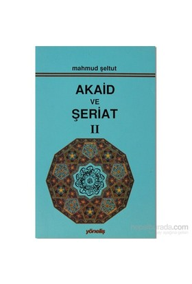 Akaid Ve Şeriat Cilt 2-Mahmud Şeltut