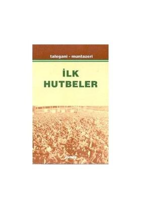 İlk Hutbeler-Mahmud Talegani