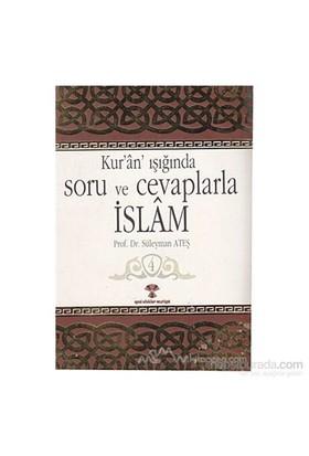 Kur'An Işığında Soru Ve Cevaplarla İslam Cilt:4-Süleyman Ateş