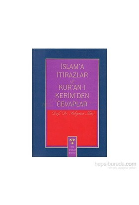 İslam''a İtirazlar Ve Kur''an-I Kerim''den Cevaplar