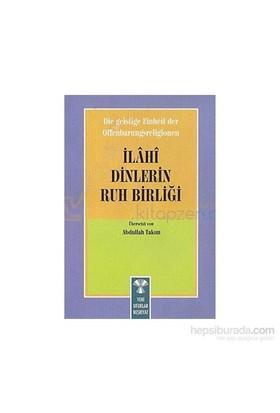 Die Geistige Einheirt Der Offenbarungsreligionen: İlahi Dinlerin Ruh Birliği-Kolektif