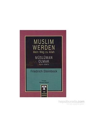 Muslim Werden - Müslüman Olmak-Friedrich Steinbock