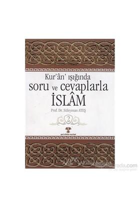 Kur''An Işığında Soru Ve Cevaplarla İslam Cilt: 2 - Süleyman Ateş