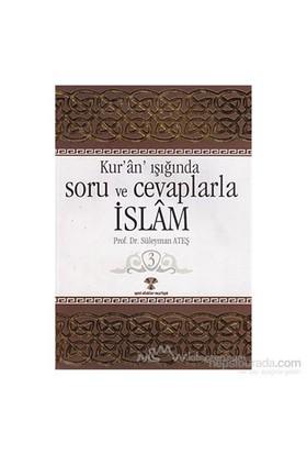 Kur''An Işığında Soru Ve Cevaplarla İslam Cilt: 3-Süleyman Ateş