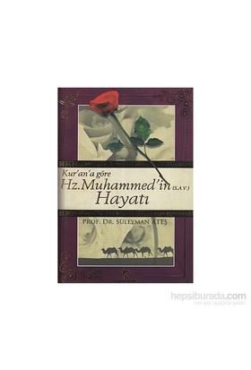 Kur''An''A Göre Hz. Muhammed''İn (S.A.V) Hayatı-Süleyman Ateş