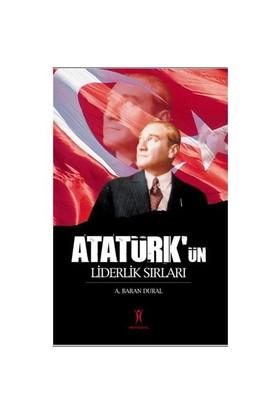 Atatürk'ün Liderlik Sırları - A. Baran Dural