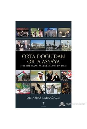 Orta Doğu'Dan Orta Asya'Ya-Abbas Karaağaçlı