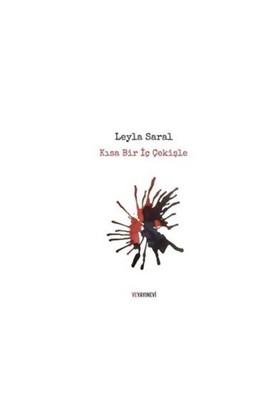 Kısa Bir İç Çekişle-Leyla Saral