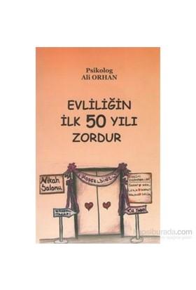 Evliliğin İlk 50 Yılı Zordur-Ali Orhan