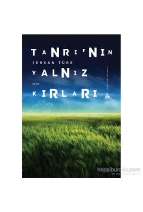 Tanrı'Nın Yalnız Kırları-Serkan Türk