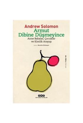 Armut Dibine Düşmeyince-Andrew Solomon