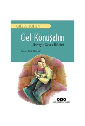 Gel Konuşalım (Ebeveyn Çocuk İletişimi)-Gilles Julien
