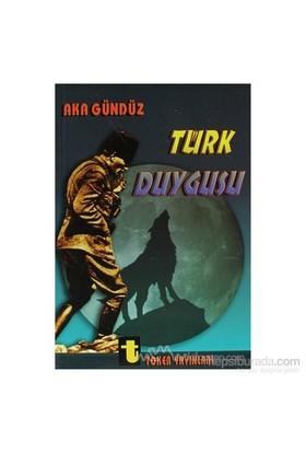 Türk Duygusu-Aka Gündüz