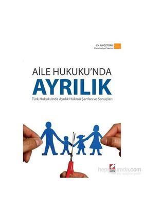 Aile Hukuku'nda Ayrılık - Türk Hukukunda Ayrılık Hükmü Şartları ve Sonuçları