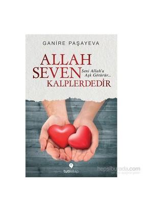 Allah Seven Kalplerdedir-Ganire Paşayeva