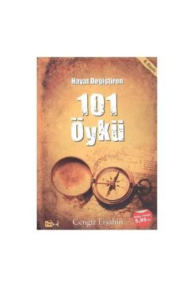 Hayat Değiştiren 101 Öykü - Cengiz Erşahin