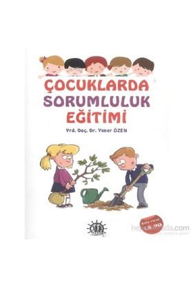 Çocuklarda Sorumluluk Eğitimi-Yener Özen