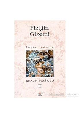 Fiziğin Gizemi Kralın Yeni Usu 2. Cilt-Roger Penrose